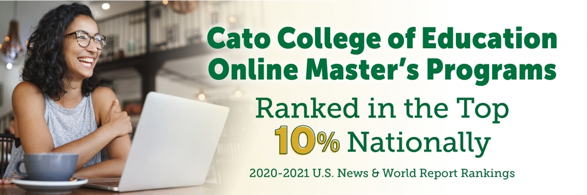 Cato College of Education online master's programs ranked in the top 10% U.S. News and World Report