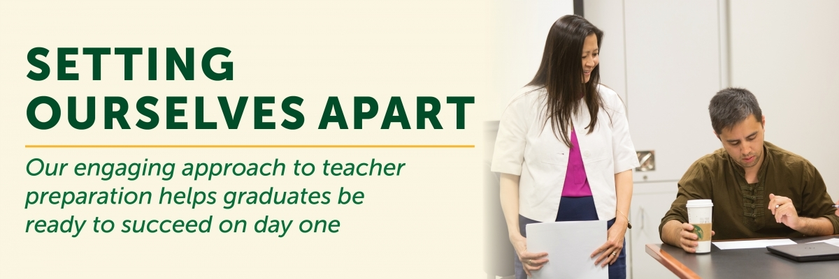 Setting ourselves apart our engaging approach to teacher preperation helps graduates be ready to succeed on day one